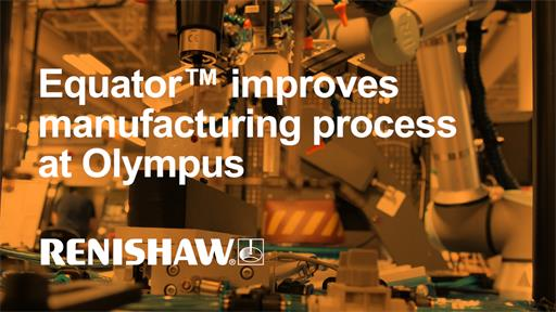Equator gauging system improves manufacturing process at Olympus